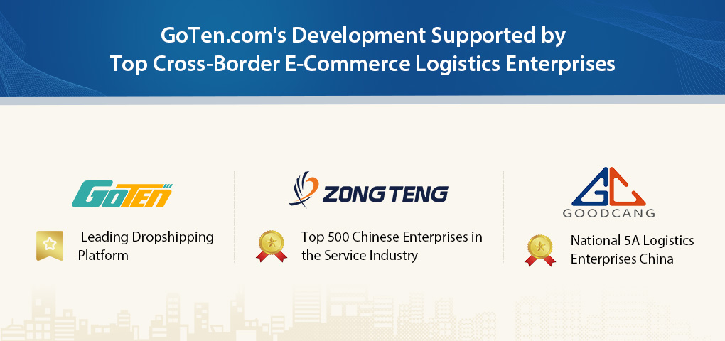 goten_dropshipping_services_supported_by_top_cross_border_ecommerce_entreprises