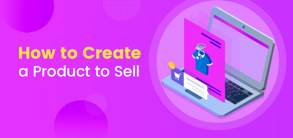 749-how-to-create-a-product-to-sell