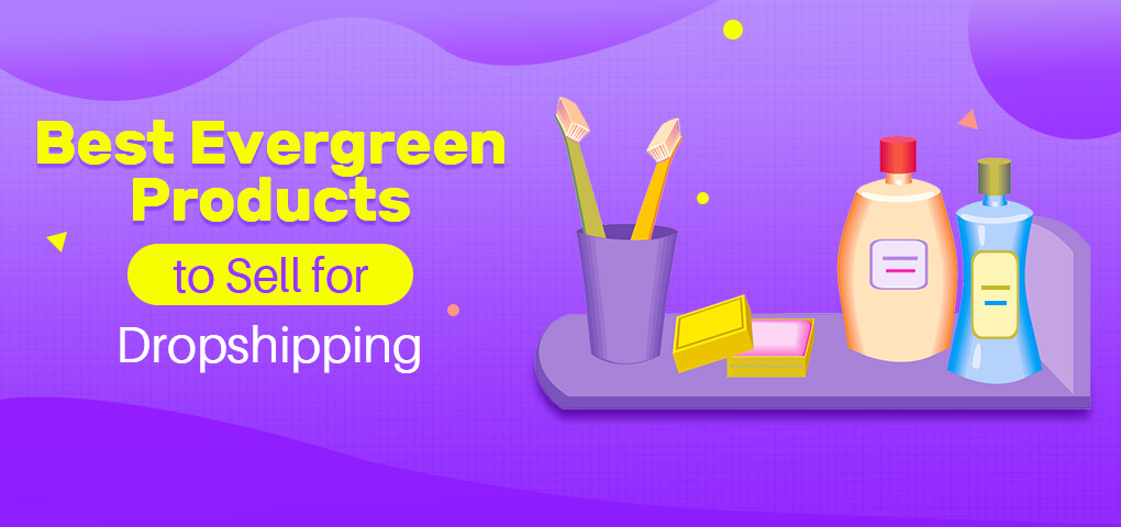 513-best-evergreen-products-to-sell-for-dropshipping