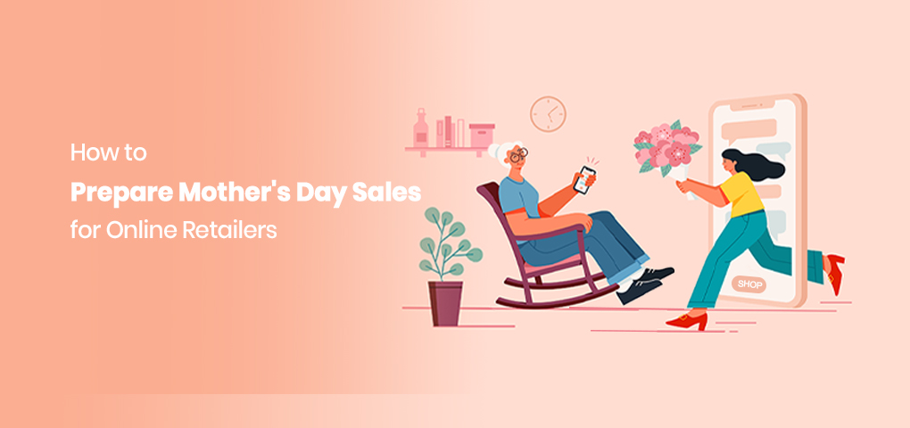 862-how-to-prepare-mothers-day-sales-for-online-retailers