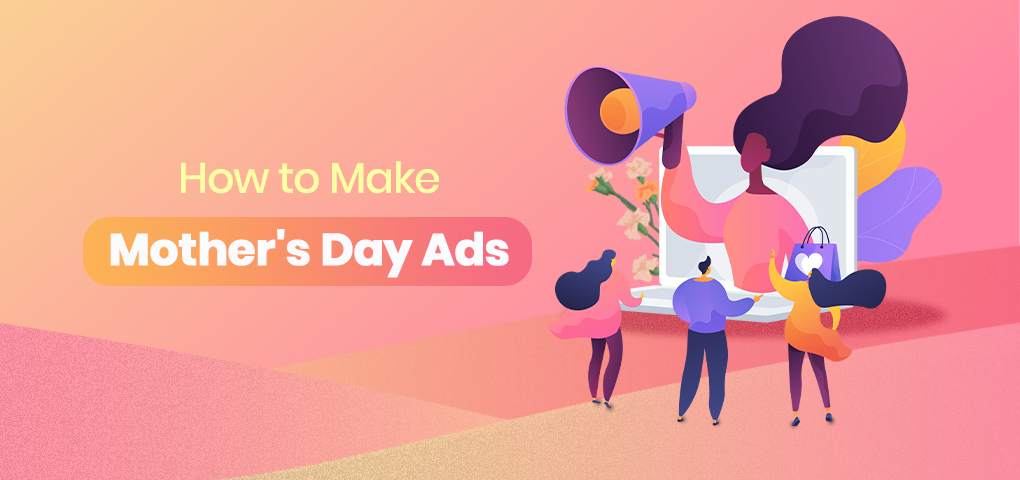 863-how-to-make-mothers-day-ads